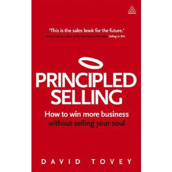 【预订】Principled Selling: How to Win More Business Without Selling Your Soul 预订商品,需要1-3个月发货,非质量问题不接受退换货。