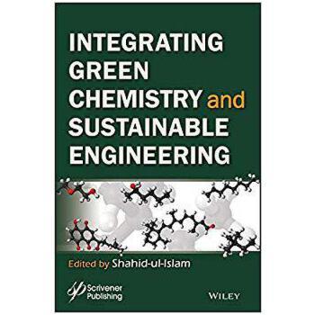 【预订】Intergrating Green Chemistry And Sustainable Engineering 9781119509837 美国库房发货,通常付款后3-5周到货!