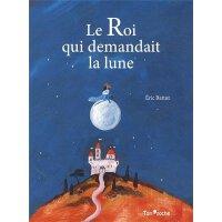 法语原版绘本 要月亮的国王 Le roi qui demandait la lune Eric Battut