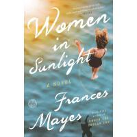 英文原版 阳光下的女人 托斯卡纳艳阳下作者 Frances Mayes新作 Women in Sunlight