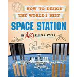 英文原版 STEM 如何设计世界上*的空间站 科普启蒙 How to Design the World's Best: