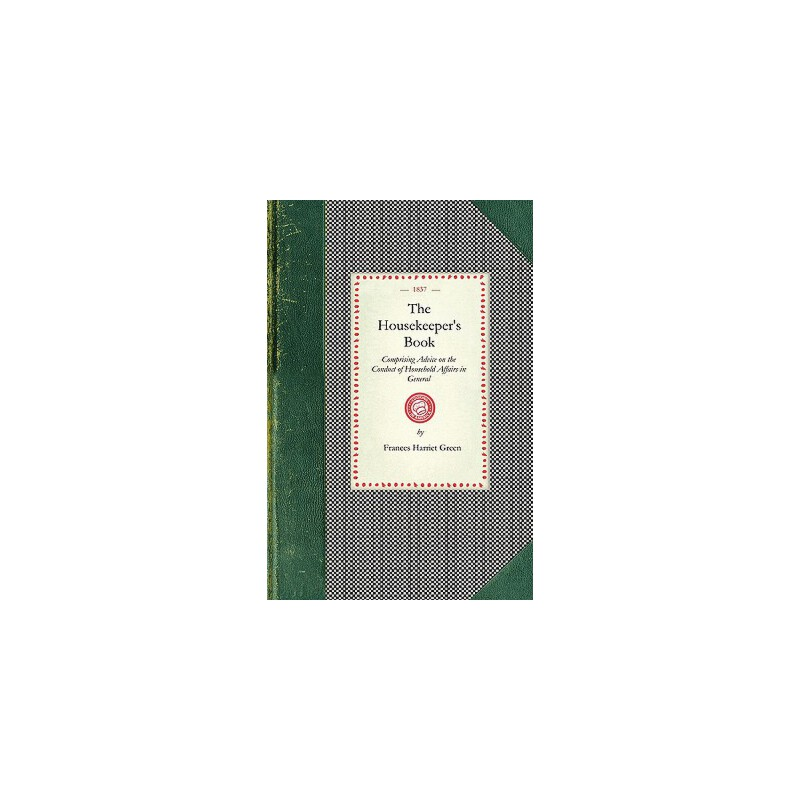 【预订】Housekeeper's Book: Comprising Advice on the Conduct of Household Affairs in General; And Particular Directions for the Preservation of Fu 预订商品,需要1-3个月发货,非质量问题不接受退换货。