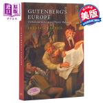 【中商原版】古登堡的欧洲:图书与西方现代性的发明 英文原版 Gutenberg's Europe Frederic B