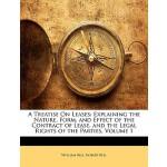 【预订】A Treatise on Leases: Explaining the Nature, Form, and