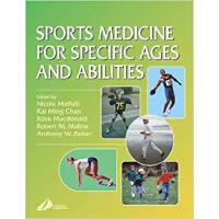 【预订】Sports Medicine for Specific Ages and Abilities 9780443