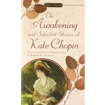 Signet Classics: The Awakening and Selected Stories of Kate
