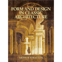 Form and Design in Classic Architecture (【按需印刷】)
