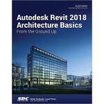 【预订】Autodesk Revit 2018 Architecture Basics 9781630571115
