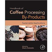 【预订】Handbook of Coffee Processing By-Products 9780128112908
