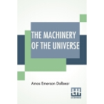 【预订】The Machinery Of The Universe: Mechanical Conceptions O