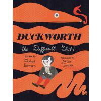 【现货】英文原版 问题少年达克沃斯 Duckworth, the Difficult Child 4-8岁适读 Juli