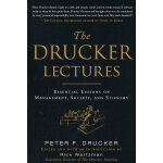 The Drucker Lectures: Essential Lessons on Management Socie