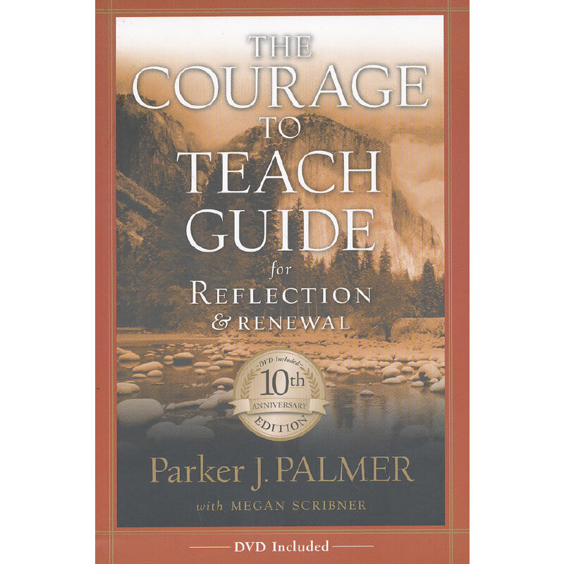 The Courage To Teach Guide For Reflection And Renewal, 10Th Anniversary Edition 9780787996871