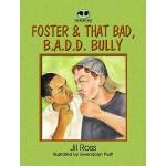 【预订】Foster and That Bad, B.A.D.D Bully