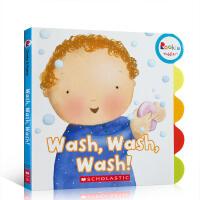 幼儿行为习惯养成 Wash,Wash,Wash! 我爱洗刷刷纸板书 英文原版绘本 爱洗澡日常生活技能培养图画童书 押韵