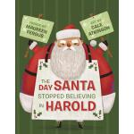 【预订】The Day Santa Stopped Believing in Harold