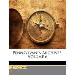 【预订】Pennsylvania Archives, Volume 6