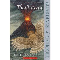 Guardians of Ga'Hoole #08: The Outcast 猫头鹰王国8:遗弃