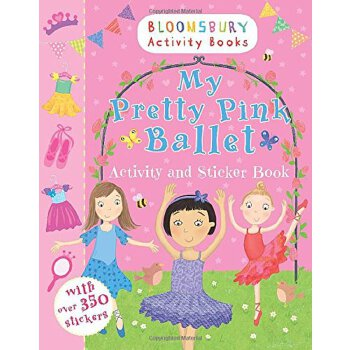 Bloomsbury Activity Books: My Pretty Pink Ballet Activity and Sticker Book