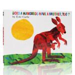 英文原版 Eric Carle:Does a Kangaroo Have a Mother Too? 平装绘本 廖彩杏