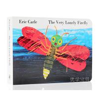 The Very Lonely Firefly 非常孤独的萤火虫 纸板书 Eric Carle 进口英文原版绘本 艾瑞