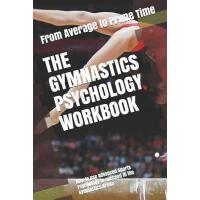 【预订】The Gymnastics Psychology Workbook: How to Use Advanced