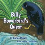 【预订】Billy Bowerbird's Quest: A Story from Waratah Glen