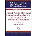 【预订】Twisted Pseudodifferential Calculus and Application to