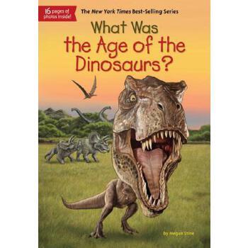 【预订】What Was the Age of the Dinosaurs? 预订商品,需要1-3个月发货,非质量问题不接受退换货。