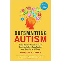 Outsmarting Autism: Build Healthy Foundations for Communica