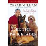 英文原版 成为* Be the Pack Leader: Use Cesar's Way to Transform Y