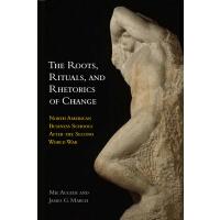 【预订】The Roots, Rituals, and Rhetorics of Change the Roots,