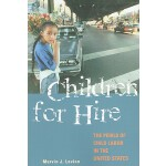 【预订】Children for Hire: The Perils of Child Labor in the Uni