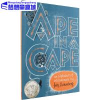 Ape in a Cape 笼子里的猩猩 怪动物A-Z 英文原版 凯迪克银奖 廖彩杏书单 经典字母书
