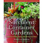 Succulent Container Gardens: Design Eye-Catching Displays w