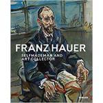 【预订】Franz Hauer: Self-Made Man and Art Collector 9783777432