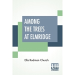【预订】Among The Trees At Elmridge 9789389821413