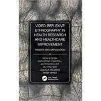 【预订】Video Reflexive Ethnography in Health Research and Healt