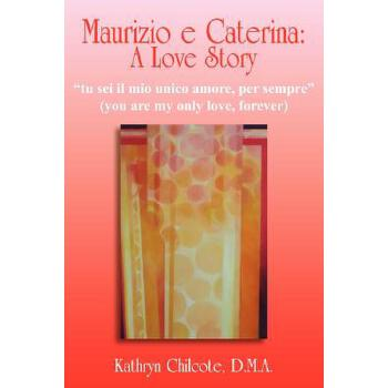 "【预订】Maurizio E Caterina: A Love Story: ""Tu SEI Il Mio Unico Amore, Per Sempre"" (You Are My Only Love, Forever) 预订商品,需要1-3个月发货,非质量问题不接受退换货。"