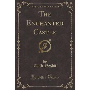【预订】The Enchanted Castle (Classic Reprint) 预订商品,需要1-3个月发货,非质量问题不接受退换货。
