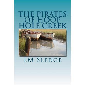 【预订】The Pirates of Hoop Hole Creek 预订商品,需要1-3个月发货,非质量问题不接受退换货。