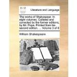 【预订】The Works of Shakespear. in Eight Volumes. Collated and