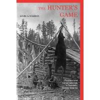 【预订】The Hunters Game: Poachers and Conservationists in Twen