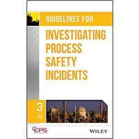 【预订】Guidelines For Investigating Process Safety Incidents, T