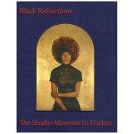 Black Refractions 黑色折射:哈莱姆工作室博物馆的亮点 英文原版