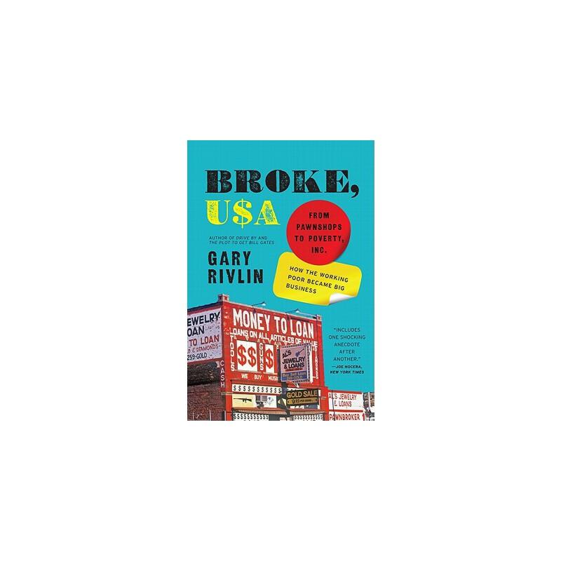 【预订】Broke, USA  From Pawnshops to Poverty, Inc.—How the Working Poor Became Big Business 预订商品,需要1-3个月发货,非质量问题不接受退换货。