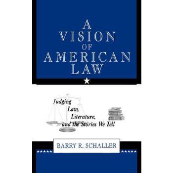 【预订】A Vision of American Law: Judging Law, Literature, and the Stories We Tell 预订商品,需要1-3个月发货,非质量问题不接受退换货。