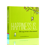 英文原版绘本Happiness is.500 Ways to be in 幸福是500个活在当下的幸福之道 治愈系全年