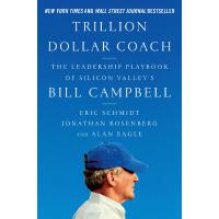 Trillion Dollar Coach: The Leadership Playbook of Silicon V