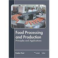 【预订】Food Processing and Production: Principles and Applicati